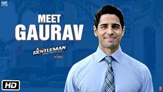 Meet Gaurav | A GENTLEMAN - Sundar, Susheel, Risky | Sidharth | Jacqueline | Raj & DK