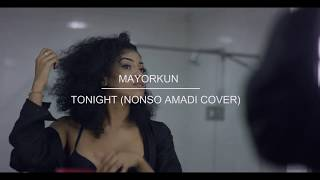 VIDEO: MAYORKUN - TONIGHT (NONSO AMADI COVER)