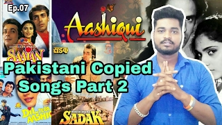 Ep.07 | Pakistani Songs Copied by Bollywood (Part 2) | Nadeem Shravan Special Episode