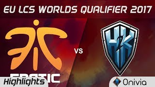 FNC vs  H2K Highlights Game 3 LCS Worlds Qualifier 2017 Fnatic vs  H2K Gaming by Onivia