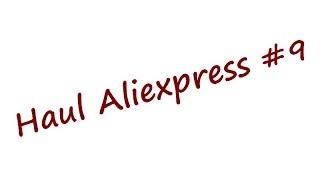 * Haul - Aliexpress #9 *
