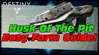 Destiny Fastest & Easiest Way How To Farm The Husk Of The Pit Evolving Auto Rifle!
