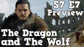 The Dragon and The Wolf  | Game of Thrones Season 7 Finale Preview | Episode 7