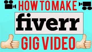 Fiverr Bangla Tutorial 2017 | Fiverr Gig Video Making Easy Way !!