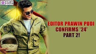 Editor Prawin Pudi Confirms '24' Part 2 | filmyfocus.com