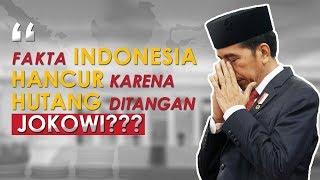 FAKTA INDONESIA HANCUR KARENA HUTANG DITANGAN JOKOWI???