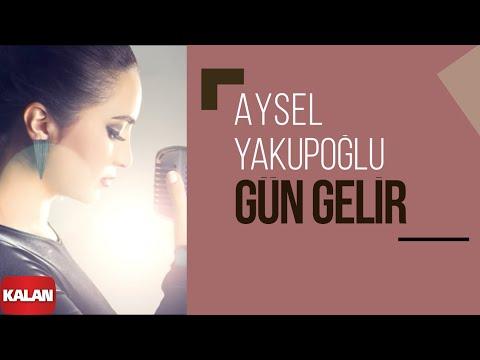 Aysel Yakupoğlu Gün Gelir Orijinal Dizi Müzikleri © 2016 Kalan Müzik