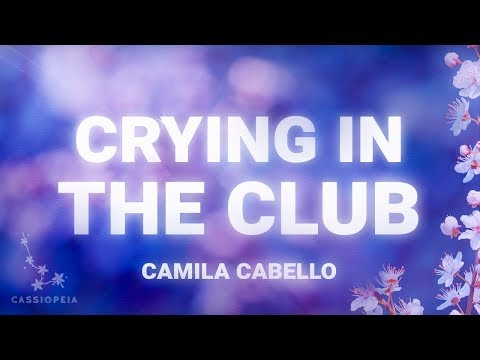 Download Camila Cabello - Crying In The Club (Lyrics) On VIMUVI.ME
