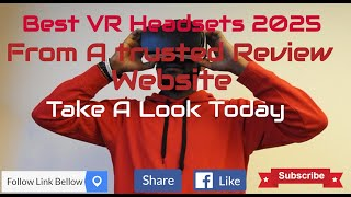best vr headsets 2025 From a Trusted Reviews Website
