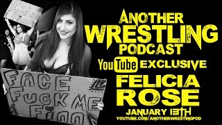 Another Wrestling Podcast: Felicia Rose