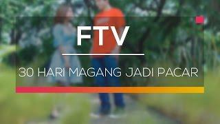 FTV SCTV - 30 Hari Magang Jadi Pacar