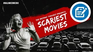 Scariest Movies | The Writers' Room Podcast | #HalloweenRedux