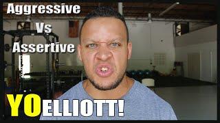 Aggressive vs Assertive