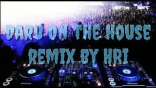 Daru on the house party remix || JSL || Harshit tomar || DJ HRi