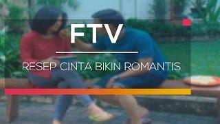 FTV SCTV - Resep Cinta Bikin Romantis