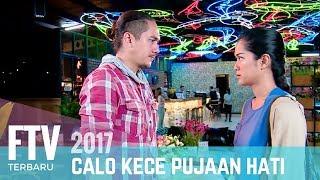 FTV Prisa Nasution & Rama Michael   Calo Kece Pujaan Hati