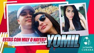 ¿ Mily Aleman o NAYER ? -  Yomil & El Dany Entrevista Parte. 3