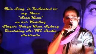 Babul Ka Yeh Ghar Behna - By Yahya Khan Sydney