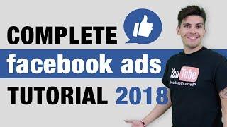 Complete FaceBook Ads Tutorial 2018 - MASTER FaceBook Ads in 1 Hour!