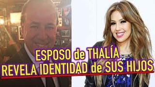 ESPOSO de THALÍA REVELA ROSTRO e IDENTIDAD de SUS HIJOS