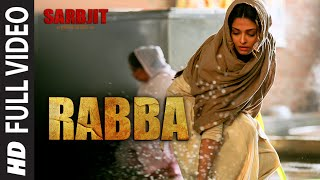 Rabba Full Video Song |  SARBJIT | Aishwarya Rai Bachchan, Randeep Hooda, Richa Chadda | T-Series