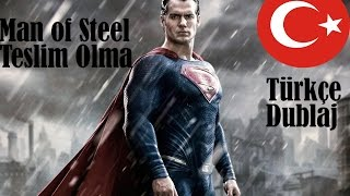 Man Of Steel (Türkçe Dublaj)-Teslim Olma 2013