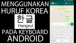 Cara Menggunakan Font/Huruf    Korea/Hangeul Pada Keyboard Android