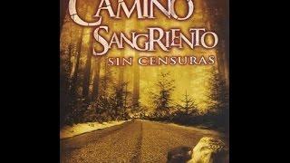 Camino Sangriento 1 Pelicula Completa En Español