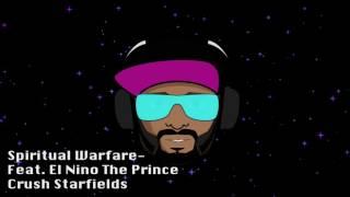Spiritual Warfare feat El Nino The Prince- Crush Starfields