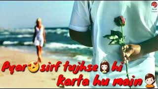 Pyar sirf tujhse hi karta hu main | atul gupta | 30 sec whatsapp status hindi love| sanjit creations