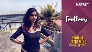 Swalla(Jathi Mix) - Nandini Sunil, Neethu Suresh, Nima Suresh - Footloose - Kappa TV