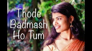 Thode Badmash Ho Tum - Saawariya Hindi Song Cover ft. Sreepriya
