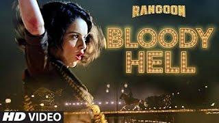 Bloody Hell Full Video Song   Rangoon   Saif Ali Khan, Kangana Ranaut, Shahid Kapoor