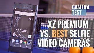 Sony Xperia XZ Premium takes on the 7 best selfie video cameras