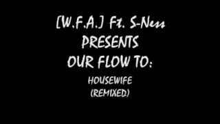 Dr. Dre [W.F.A.] Ft. S-Ness - Housewife (Remix) -