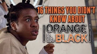 16 Things You Didn't Know About Orange is the New Black