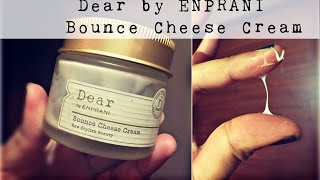[Product Review] Cheese for your face?? Dear by Enprani Bounce Cheese Cream