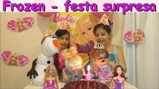 FESTA DE ANIVERSÁRIO FROZEN - ELSA E ANNA FAZEM SURPRESA PARA BABY ALIVE