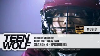 Diplo feat. Nicky Da B - Express Yourself | Teen Wolf 4x05 Music [HD]