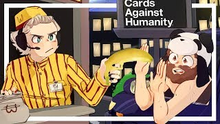 YOU WANT SOME FRIES WITH THAT?! - Cards Against Humanity