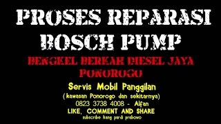 Proses Reparasi - Servis bosch pump Berkah Diesel Jaya Ponorogo