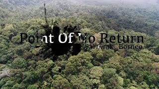 Point Of No Return - Sarawak Borneo