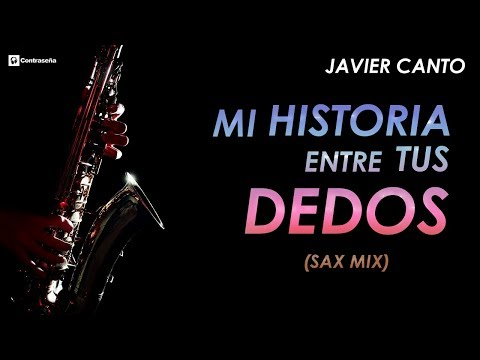 Xxx Mp4 Mi Historia Entre Tus Dedos Gianluca Sax Instrumental Mix Relajante Javier Canto Saxo Pop 2018 3gp Sex