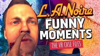 EXPERT DETECTIVE ON THE CASE!   L.A. Noire VR Funny Moments