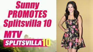 Sunny Leone promotes Splitsvilla 10; Watch Video   FilmiBeat