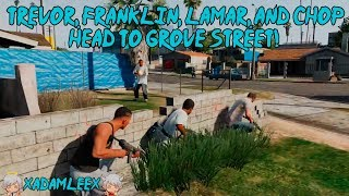 Grand Theft Auto V: Trevor, Franklin, Lamar, And Chop Head To Grove Street!