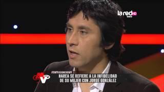 Claudio Narea se refiere a la infidelidad de su mujer con Jorge González