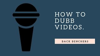How to Dubb Videos or Movies Part 1(HINDI) .