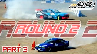 Egyptian Drifting Championship Round 2 | Heat 1 | Part 3 | The Cancelled Round