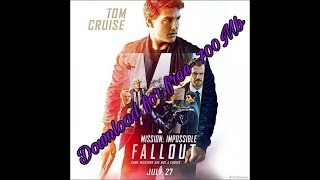 How to download Mission Impossible: Fallout(720p-733mb) for free?...#Ashique